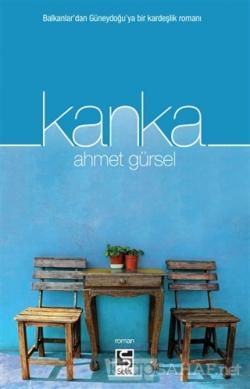 Kanka - Ahmet Gürsel | Yeni ve İkinci El Ucuz Kitabın Adresi