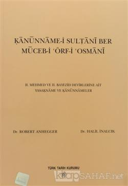 Kanunname-i Sultani Ber Muceb-i Örf-i Osmani - Halil İnalcık   Yeni ve