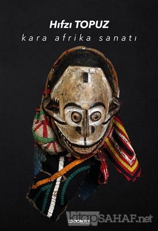 Kara Afrika Sanatı (Ciltli) - Hıfzı Topuz- | Yeni ve İkinci El Ucuz Ki
