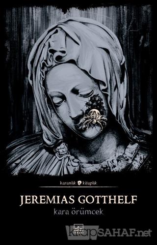 Kara Örümcek - Jeremias Gotthelf | Yeni ve İkinci El Ucuz Kitabın Adre