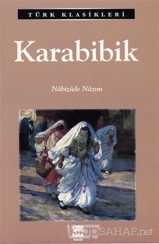 Karabibik - Nabizade Nazım-   Yeni ve İkinci El Ucuz Kitabın Adresi