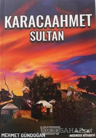 Karacaahmet Sultan - Mehmet Gündoğan | Yeni ve İkinci El Ucuz Kitabın