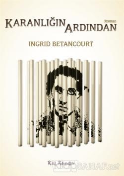 Karanlığın Ardından - Ingrid Betancourt | Yeni ve İkinci El Ucuz Kitab
