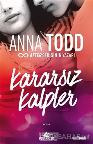 Kararsız Kalpler - Anna Todd | Yeni ve İkinci El Ucuz Kitabın Adresi