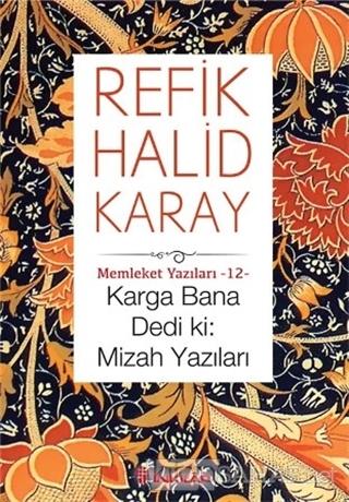 Karga Bana Dedi ki: Mizah Yazıları - Refik Halid Karay- | Yeni ve İkin