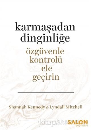 Karmaşadan Dinginliğe - Shannah Kennedy | Yeni ve İkinci El Ucuz Kitab