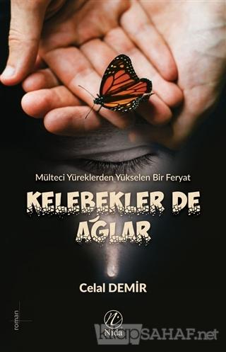 Kelebekler De Ağlar - Celal Demir-   Yeni ve İkinci El Ucuz Kitabın Ad