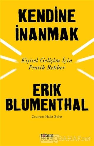 Kendine İnanmak - Erik Blumenthal | Yeni ve İkinci El Ucuz Kitabın Adr