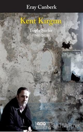 Kent Kırgını - Eray Canberk | Yeni ve İkinci El Ucuz Kitabın Adresi