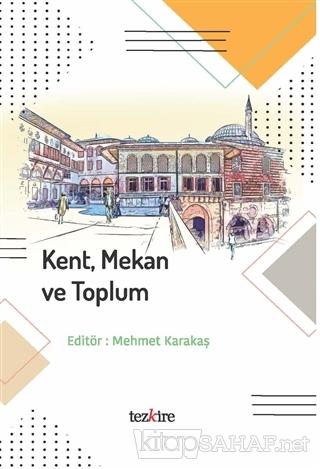 Kent Mekan ve Toplum - Kolektif | Yeni ve İkinci El Ucuz Kitabın Adres