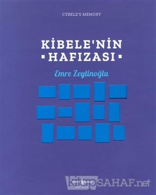 Kibele'nin Hafızası - Emre Zeytinoğlu   Yeni ve İkinci El Ucuz Kitabın