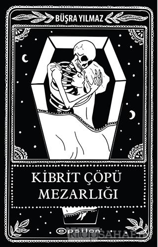 Kibrit Çöpü Mezarlığı - Büşra Yılmaz | Yeni ve İkinci El Ucuz Kitabın