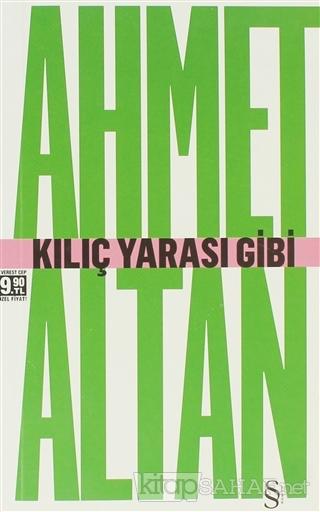 Kılıç Yarası Gibi - Ahmet Altan   Yeni ve İkinci El Ucuz Kitabın Adres
