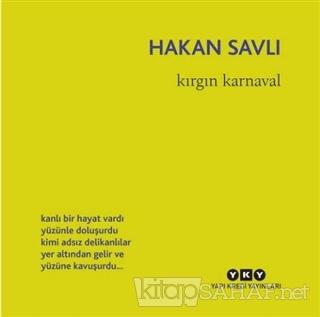 Kırgın Karnaval - Hakan Savlı | Yeni ve İkinci El Ucuz Kitabın Adresi