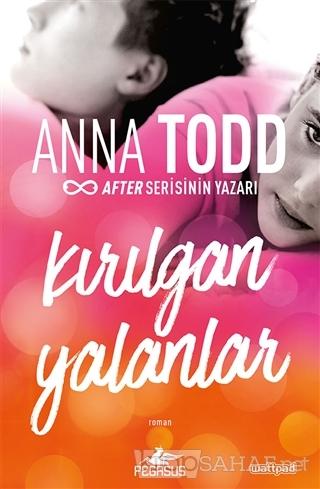 Kırılgan Yalanlar - Anna Todd | Yeni ve İkinci El Ucuz Kitabın Adresi