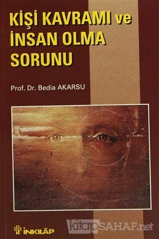 Kişi Kavramı ve İnsan Olma Sorunu - Bedia Akarsu   Yeni ve İkinci El U