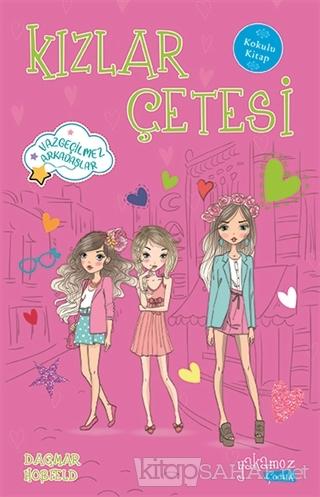 Kızlar Çetesi (Kokulu Kitap) - Dagmar Hobfeld   Yeni ve İkinci El Ucuz