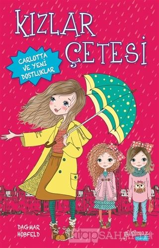 Kızlar Çetesi - Carlotta ve Yeni Dostluklar - Dagmar Hobfeld | Yeni ve