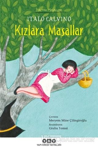 Kızlara Masallar - İtalyan Masalları - Italo Calvino   Yeni ve İkinci