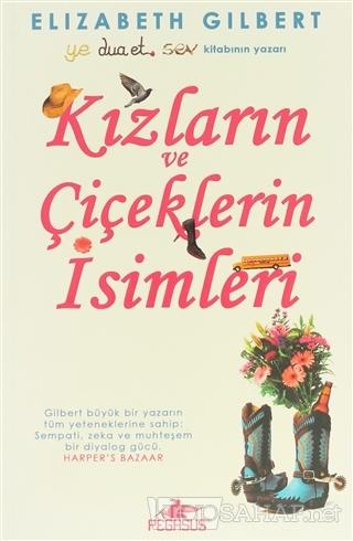 Kızların ve Çiçeklerin İsimleri - Elizabeth Gilbert | Yeni ve İkinci E