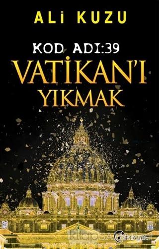 Kod Adı: 39 Vatikan'ı Yıkmak - Ali Kuzu   Yeni ve İkinci El Ucuz Kitab