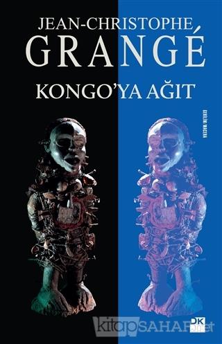 Kongo'ya Ağıt - Jean-Christophe Grange-   Yeni ve İkinci El Ucuz Kitab