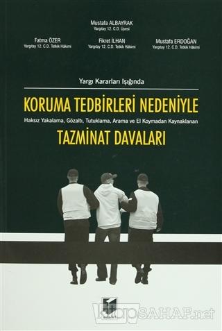 Koruma Tedbirleri Nedeniyle Tazminat Davaları - Mustafa Albayrak- | Ye