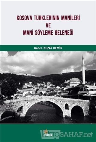 Kosova Türklerinin Manileri ve Mani Söyleme Geleneği - Gonca Kuzay Dem