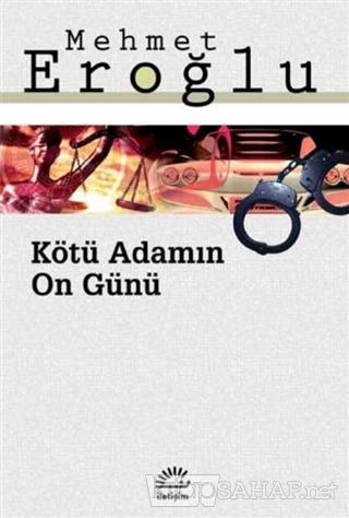 Kötü Adamın On Günü - Mehmet Eroğlu | Yeni ve İkinci El Ucuz Kitabın A