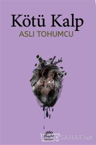 Kötü Kalp - Aslı Tohumcu   Yeni ve İkinci El Ucuz Kitabın Adresi