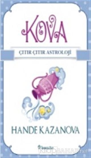 Kova - Çıtır Çıtır Astroloji - Hande Kazanova- | Yeni ve İkinci El Ucu