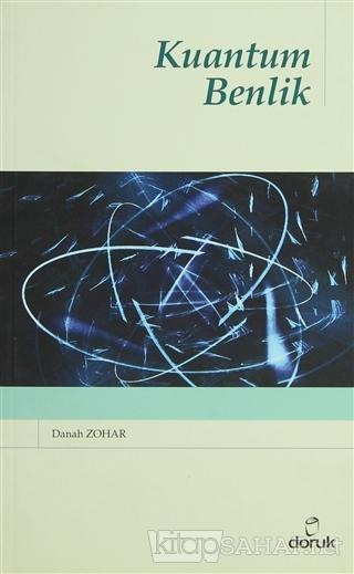Kuantum Benlik - Donah Zohar | Yeni ve İkinci El Ucuz Kitabın Adresi