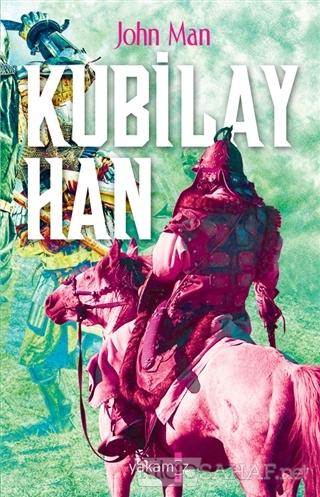 Kubilay Han - John Man- | Yeni ve İkinci El Ucuz Kitabın Adresi