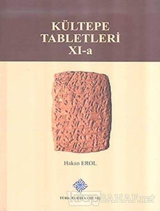 Kültepe Tabletleri 11-A (Ciltli) - Hakan Erol | Yeni ve İkinci El Ucuz