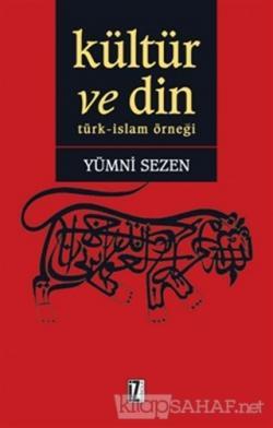 Kültür ve Din - Yümni Sezen   Yeni ve İkinci El Ucuz Kitabın Adresi