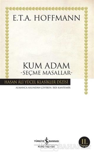 Kum Adam Seçme Masallar (E. T. A Hoffmann) - Ernst Theodor Amadeus Hof