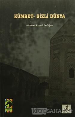 Kümbet - Gizli Dünya - Mehmet Kemal Erdoğan | Yeni ve İkinci El Ucuz K