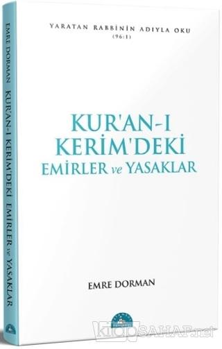 Kur'an-ı Kerim'deki Temel Emirler ve Yasaklar - Emre Dorman | Yeni ve