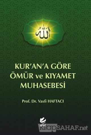Kur'an'a Göre Ömür ve Kıyamet Muhasebesi - Vasfi Haftacı- | Yeni ve İk