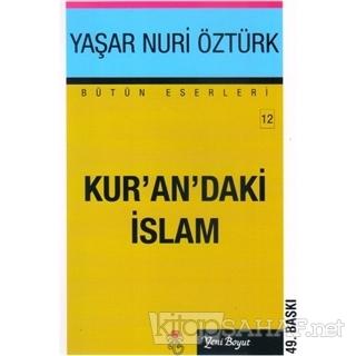 Kur'an'daki İslam - Yaşar Nuri Öztürk- | Yeni ve İkinci El Ucuz Kitabı