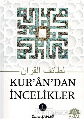 Kur'an'dan İncelikler 1 - Ömer Şavlığ | Yeni ve İkinci El Ucuz Kitabın