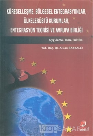 Küreselleşme, Bölgesel Entegrasyonlar, Ülkelerüstü Kurumlar, Entegrasy