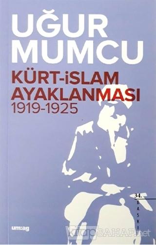 Kürt İslam Ayaklanması 1919-1925 - Uğur Mumcu   Yeni ve İkinci El Ucuz