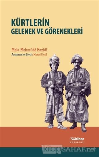 Kürtlerin Gelenek ve Görenekleri - Mela Mehmude Bazidi | Yeni ve İkinc