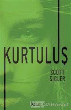 Kurtuluş - Scott Sigler | Yeni ve İkinci El Ucuz Kitabın Adresi