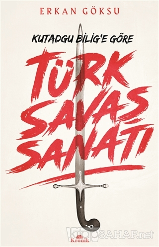 Kutadgu Bilig'e Göre Türk Savaş Sanatı - Erkan Göksu | Yeni ve İkinci