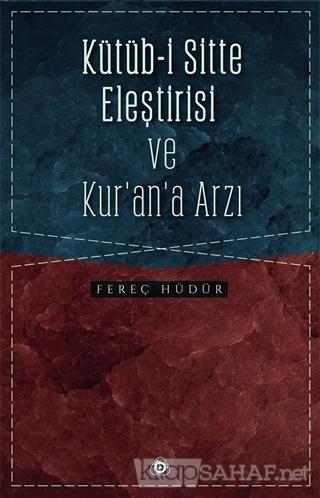 Kütüb-i Sitte Eleştirisi ve Kur'an'a Arzı - Fereç Hüdür | Yeni ve İkin