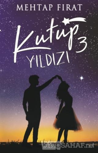 Kutup Yıldızı 3 (Ciltsiz) - Mehtap Fırat   Yeni ve İkinci El Ucuz Kita