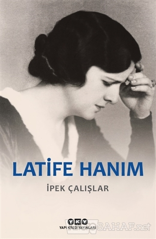 Latife Hanım - İpek Çalışlar | Yeni ve İkinci El Ucuz Kitabın Adresi