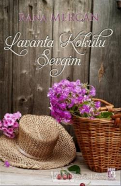 Lavanta Kokulu Sevgim - Rana Mercan | Yeni ve İkinci El Ucuz Kitabın A